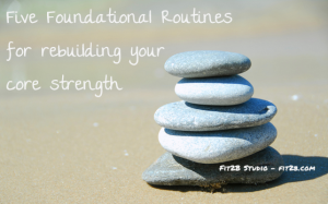 Five simple foundational routines designed to help the most broken tummies start to rebuild #diastasisrecti #diastasis - fit2b.com