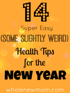 Beth Learn, founder of Fit2B, shares her article with Whole New Mom about 14 health tips for the New Year