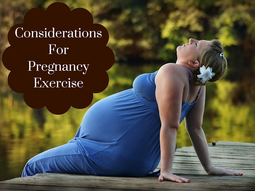 Considerations For Pregnancy Exercise- Fit2B.com