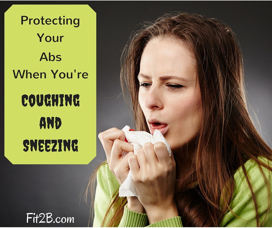 Protecting Your Abs When You're Sneezing and Coughing