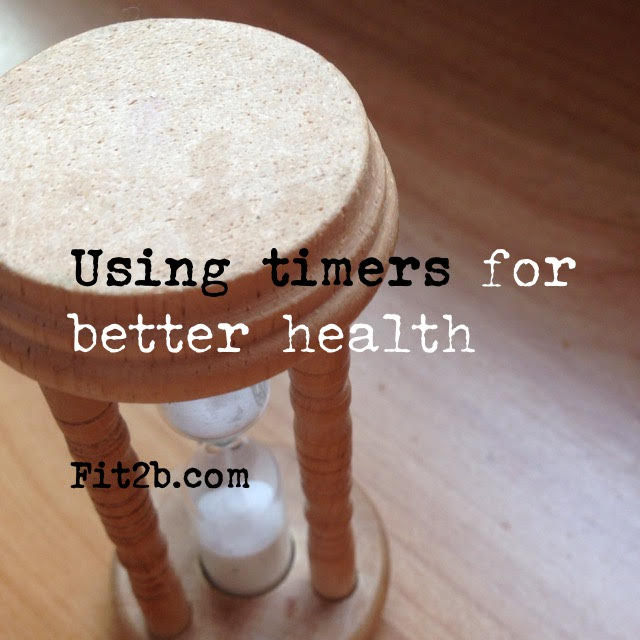 Three Ways to Use Timers for Better Health & Fitness - fit2b.com