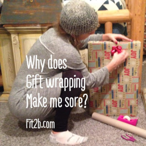 Tips to avoid the pain of wrapping gifts while protecting your core -fit2b.com