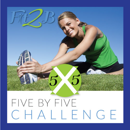 5×5 Challenge from Fit2B.us