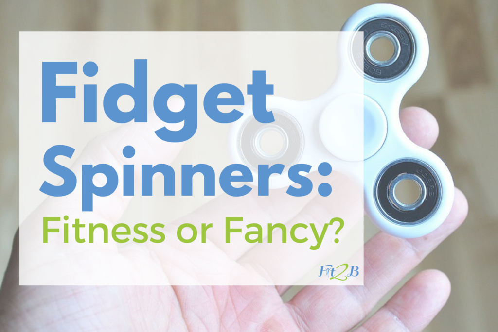 Fit2B-Fidget-Spinners-Fitness-or-Fancy