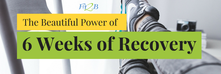 The-Beautiful-Power-of-6-Weeks-of-Recovery-Fit2B-Studio