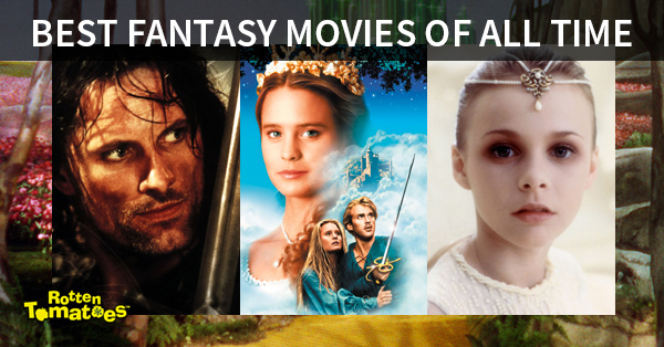 75 Best Fantasy Movies of All Time << Rotten Tomatoes