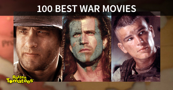 100 Best War Movies of All Time << Rotten Tomatoes – Movie and TV News