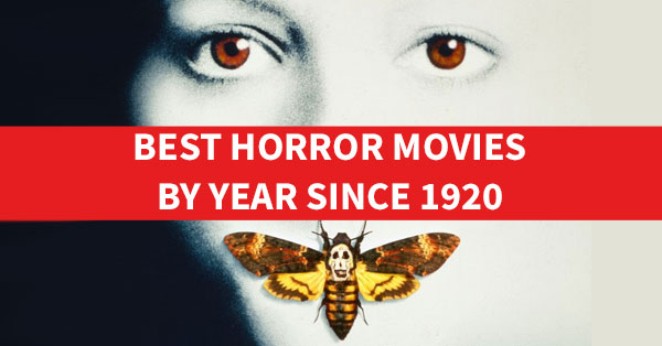 Best Horror Movies by Year Since 1920 << Rotten Tomatoes – Movie and