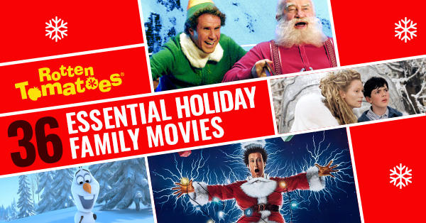 36 Essential Fresh Holiday Family Movies U003cu003c Rotten Tomatoes U2013 Movie And TV  News