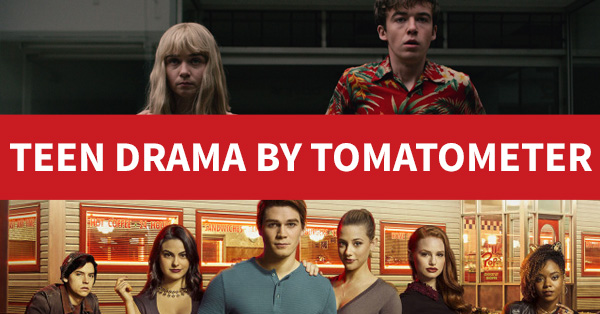 40 Teen Drama Tv And Streaming Series By Tomatometer