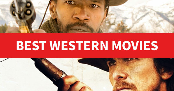 75 Best Western Movies of All Time