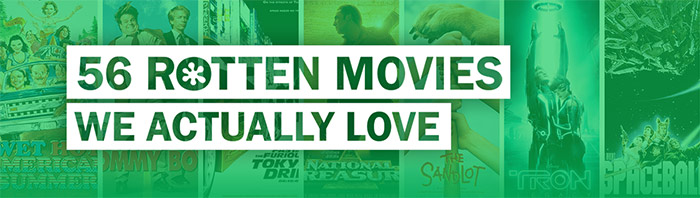 56 Rotten Movies We Actually Love << Rotten Tomatoes – Movie
