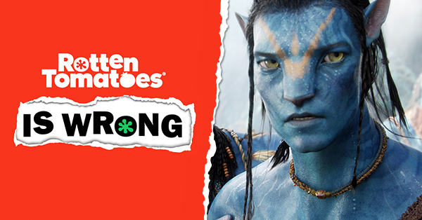 &#8220;Rotten Tomatoes Is Wrong&#8221; About&#8230; <em>Avatar</em>