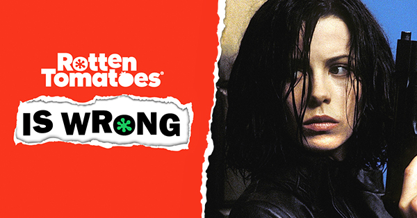 &#8220;Rotten Tomatoes Is Wrong&#8221; about&#8230; <em>Underworld</em>