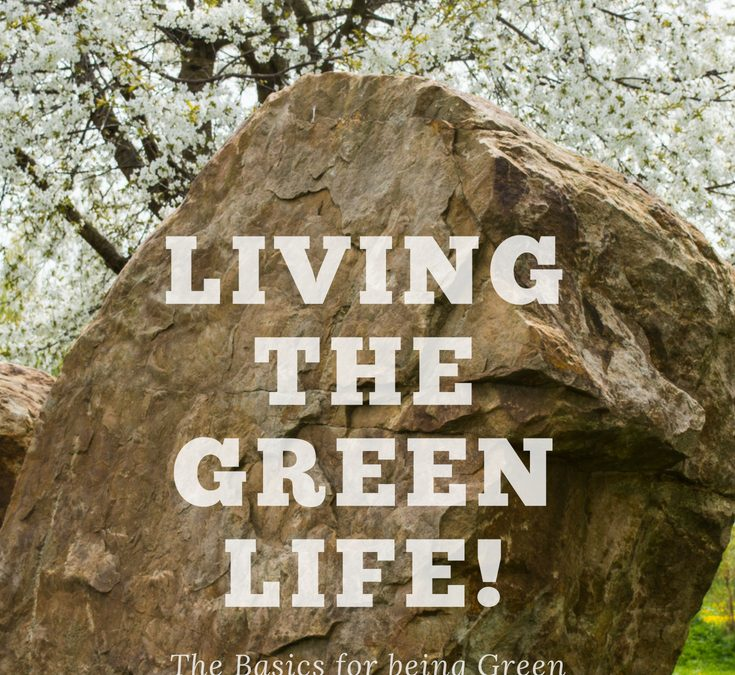 The Green Life!