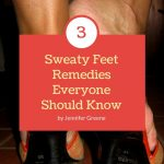 3 Sweaty Feet Remedies Everyone Should Know