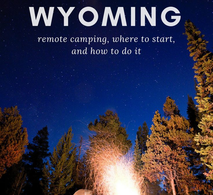 Why You Should Try Tent Camping in Wyoming