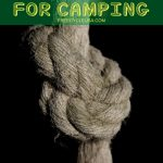 Top Five Useful Knots for Camping, Survival, Hiking, and More