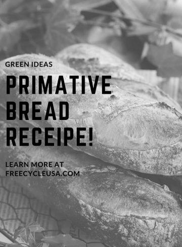 PRIMATIVE BREAD RECEIPE!