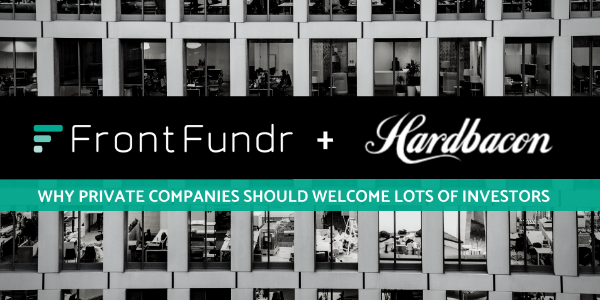 Hardbacon shows why private companies should welcome lots of investors