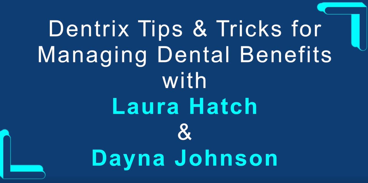 Dentrix Tips and Tricks for managing dental insurance Webinar Cover Image
