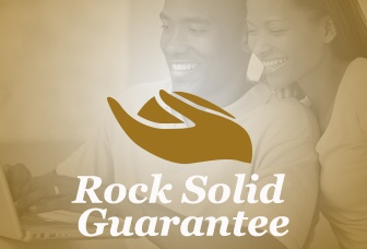 Rest easy with our Rock Solid Guarantee