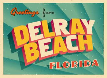 Greetings from Delray Beach