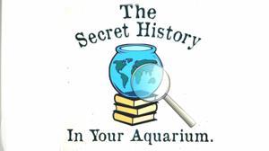The Secret History Living In Your Aquarium Logo