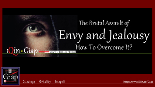 The Brutal Assault of Envy and Jealousy. How To Overcome?