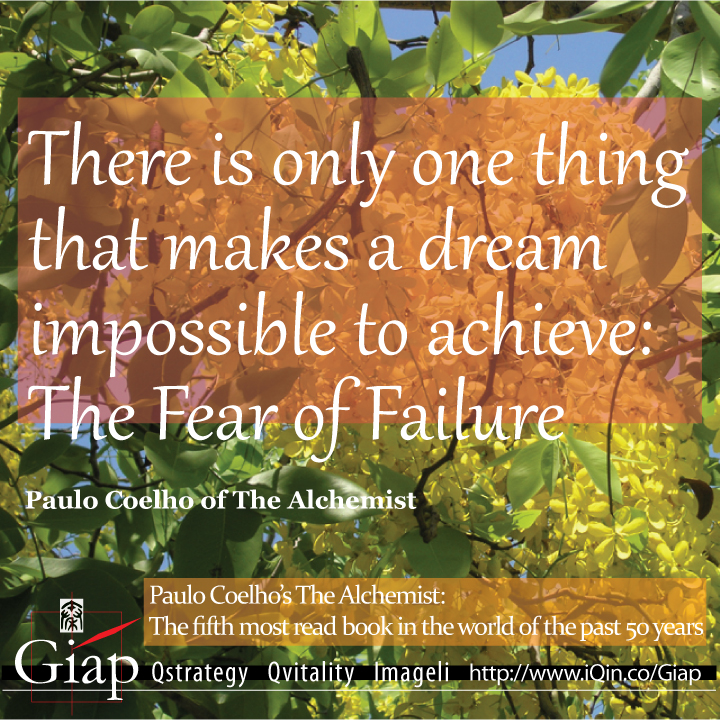 Paulo Coelho Quotes from Giap: There Is Only One Thing That Makes A Dream Impossible To Achieve: The Fear Of Failure.. Image Size:720x720px