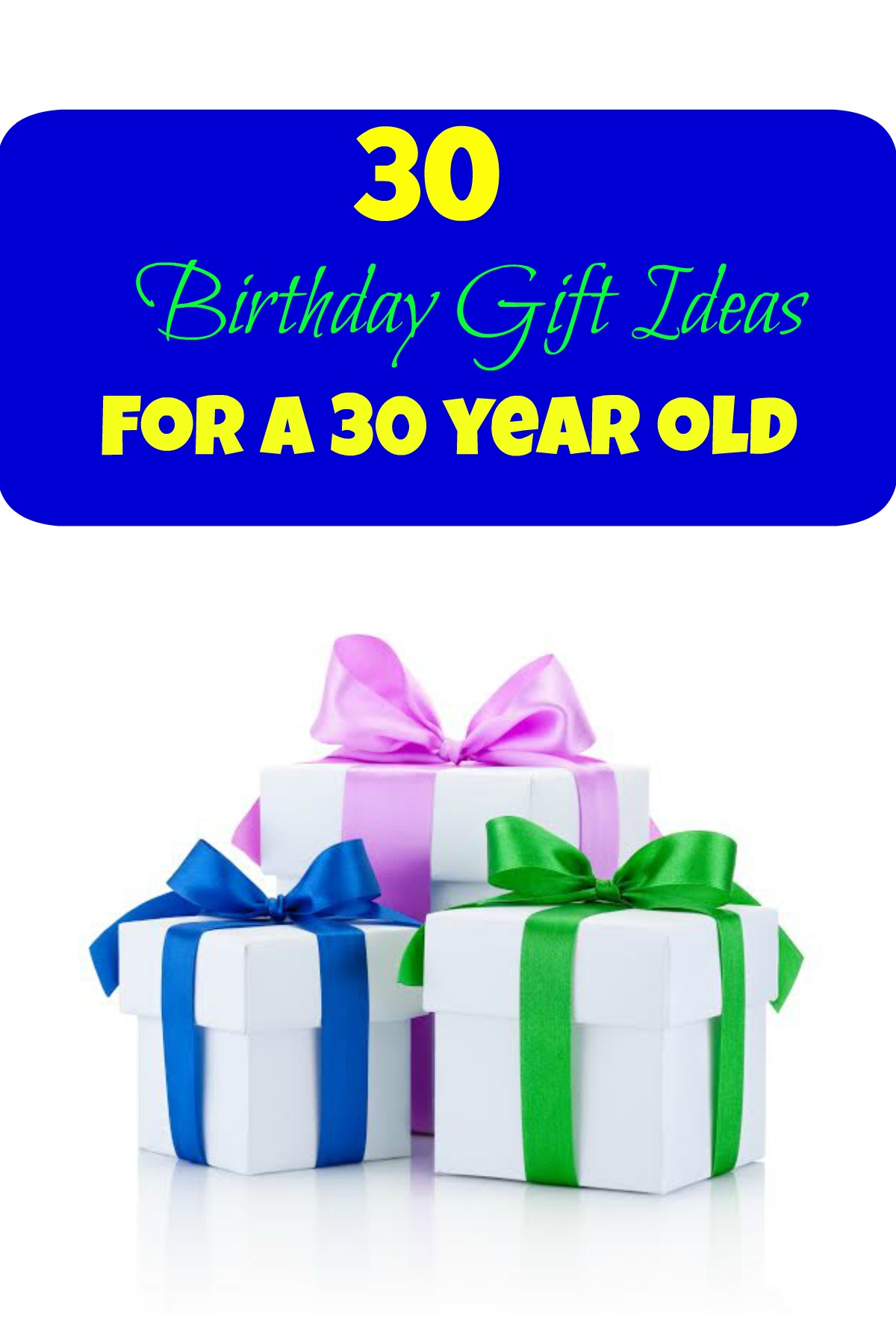 30 Birthday Gift Ideas: 30 Year Old Birthday Gifts