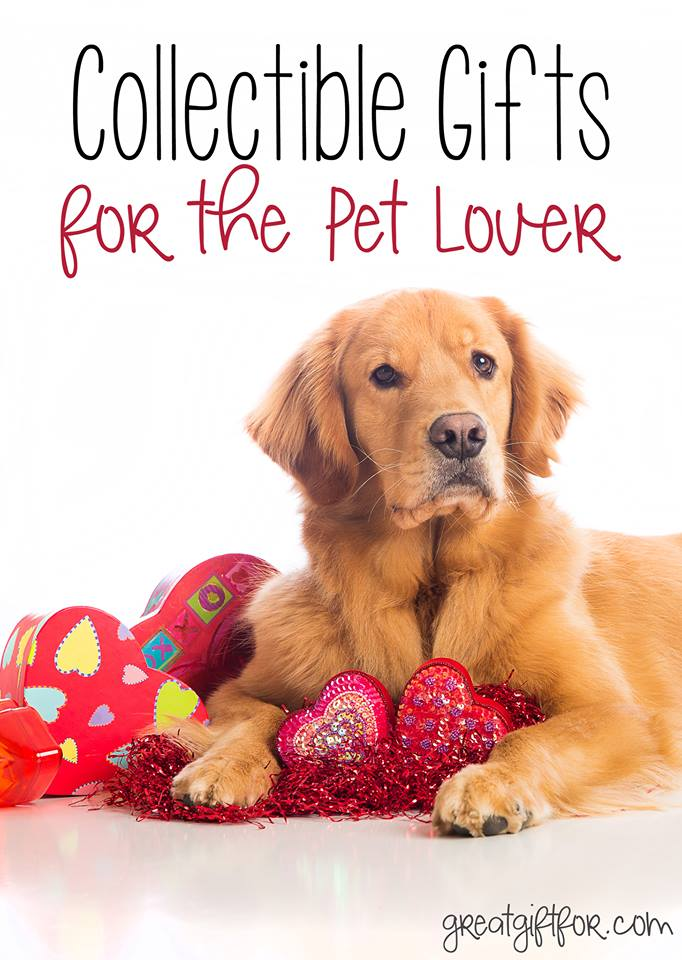 Pet Related Gifts Collectibles: Cute collectible gifts that pet lovers will love!