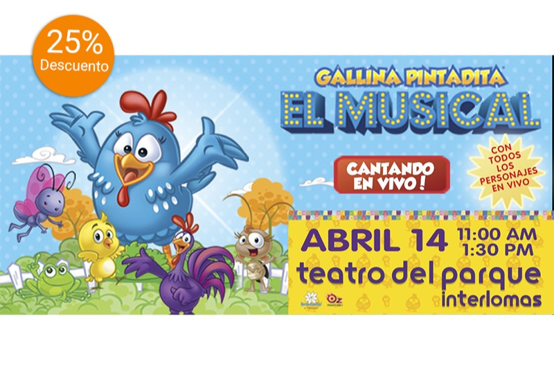 Gallina Pintadita El Musical - Interlomas