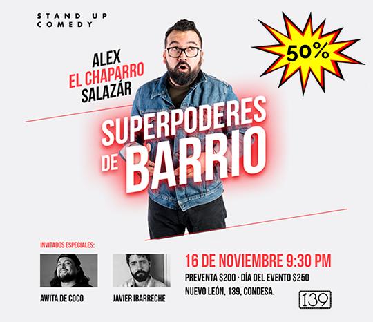 """Alex """"El Chaparro"""" Salazar """"Superpoderes de Barrio"""""""