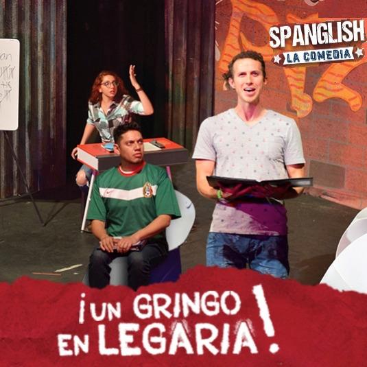 ¡ Un Gringo en Legaria !  - Teatro Legaria