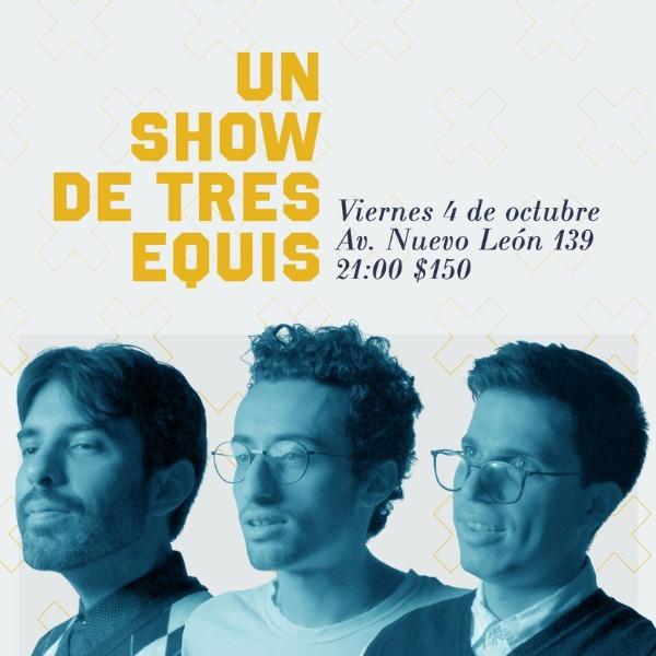 Un Show de tres equis