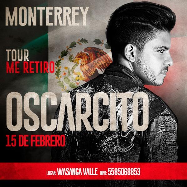 """OSCARCITO """"tour me retiro"""" MONTERREY"""