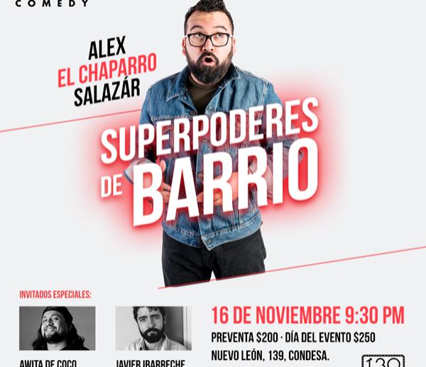 """Alex """"El Chaparro"""" Salazar. Superpoderes de Barrio."""