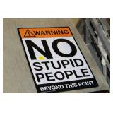 No Stupid People Metal Sign