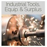 Industrial Tools, Equipment and Surplus