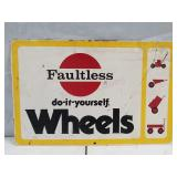 Faultless wheel metal sign. Double sided.  20 x