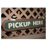 """WOODEN """"PICK UP HERE"""" SIGN"""
