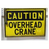 """CAUTION - OVERHEAD CRANE"" SIGN - 14"" X 20"""