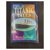 A treasury of titanic tales by webb garrison