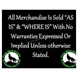 "All Items Sold ""As Is & ""Where Is"""