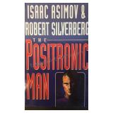 The Positronic Man, by Isaac Asimov and Robert