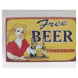 Metal Free Beer Tomorrow Sign Measures
