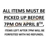 All Items Must Be Picked Up Before 7pm On 4/8