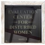 Evaluation for Disturbed Women 23x19 Sign