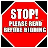 STOP!! PLEASE READ BEFORE BIDDING!